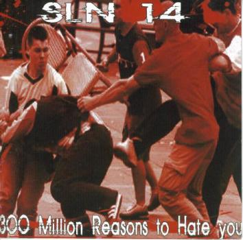 SLN 14 - 300 million reasons to hate you