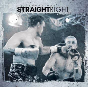 Straight Right -Round One