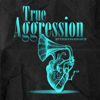 True Aggression -Ketzer und Barbaren