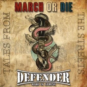 Defender / March or Die -Tales from the Streets