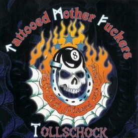 Tollschock & Tattooed Mother Fuckers - Tattooed, pissed & proud